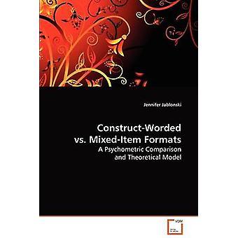 ConstructWorded vs. MixedItem Formats by Jablonski & Jennifer
