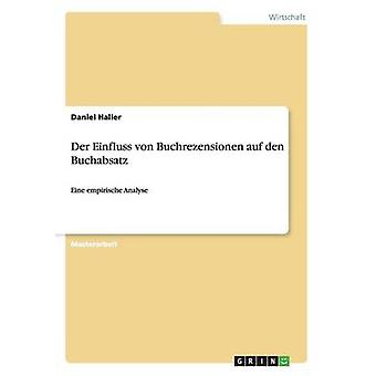 Der Einfluss von Buchrezensionen auf den Buchabsatz by Haller & Daniel