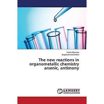 De nya reaktionerna i metallorganisk kemi arsenik antimon av Aibassov Yerkin