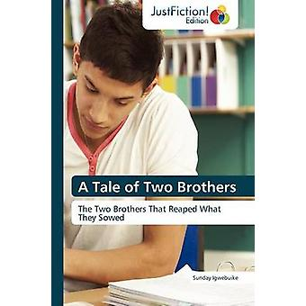 A Tale of Two Brothers by Igwebuike & Sunday