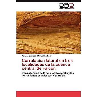 Centrale Correlacion laterale nl Tres Localidades de La Cuenca de Falcon door Gamboa & Adriana