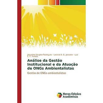 Anlise da Gesto Institucional e da Atuao de ONGs Ambientalistas by Sicupira Rodrigues Jaqueline