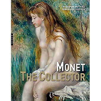 Monet the Collector by Marianne Mathieu - 9780300232622 Book