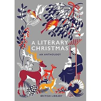 A Literary Christmas - An Anthology by A Literary Christmas - An Anthol