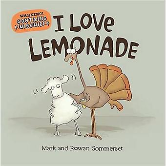 I Love Lemonade by Mark Sommerset - Rowan Sommerset - 9780763680671 B