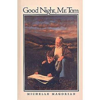 Good Night - Mr. Tom by Michelle Magorian - 9780812493047 Book
