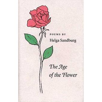 The Age of the Flower by Helga Sandburg - 9780873385015 Book