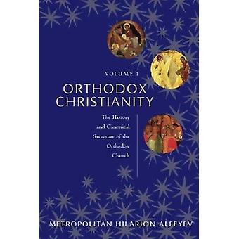 Orthodox Christianity by Ilarion - Hieromonk Ilarion - 9780881418781