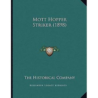Mott Hopper Striker (1898) by The Historical Company - 9781166902728
