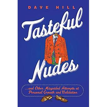 Tasteful Nudes - ...and Other Misguided Attempts at Personal Growth an