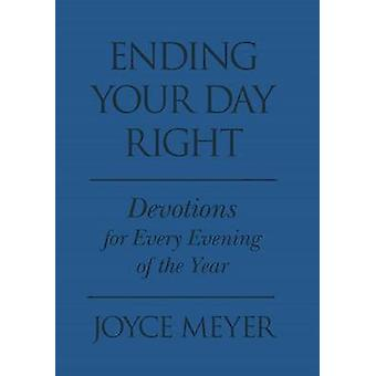 Ending Your Day Right - Devotions for Each Evening of the Year by Joyc