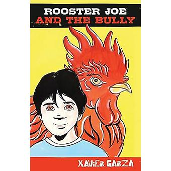 Rooster Joe and the Bully by Xavier Garza - 9781558858350 Book