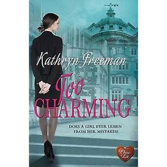 Too Charming by Kathryn Freeman - 9781781892343 Book