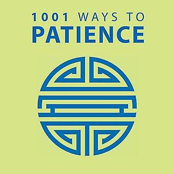 1001 Ways to Patience by Anne Moreland - 9781848585508 Book