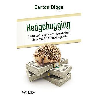 Hedgehogging - Zeitlose Investment-Weisheiten Einer Wall-Street-Legend