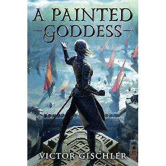 A Painted Goddess by Victor Gischler - 9781503954762 Book