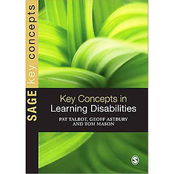 Key Concepts in Learning Disabilities by Pat Talbot - Geoff Astbury -
