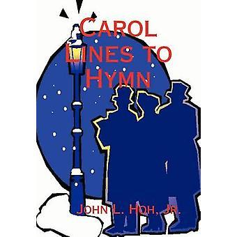 Carol Lines naar hymne door HOH & John L.