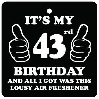 43rd Birthday Lousy Car Air Freshener