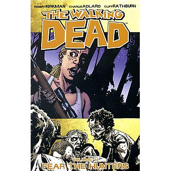 The Walking Dead Volume 11: Fear The Hunters (Walking Dead (6 Stories)) (Paperback) by Kirkman Robert