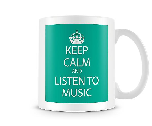 Keep Calm And Listen To Music Printed Mug