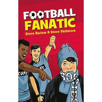 Football Fanatic by Steve Skidmore - Steve Barlow - Natalie Packer -