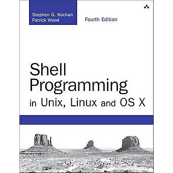 Shell Programming in Unix - Linux and OS X - The Fourth Edition of Uni