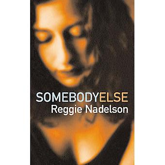 Somebody Else by Reggie Nadelson - 9780571217526 Book
