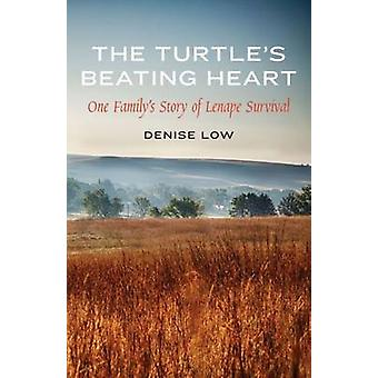 The Turtle's Beating Heart - One Family's Story of Lenape Survival by