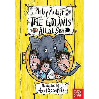 The Grunts All at Sea by Philip Ardagh - Axel Scheffler - 97808576328