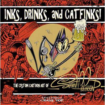 Inks - Drinks - and Catfinks! - The Custom Cartoon Art of Shawn Dickin