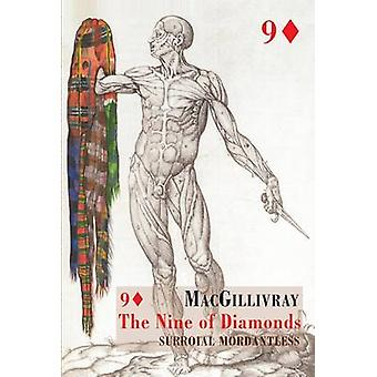 The Nine of Diamonds - Surroial Mordantless by MacGillivray - 97817803