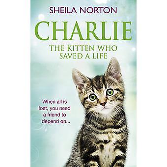 Charlie - el gato que salvó una vida de Sheila Norton - 9781785034190