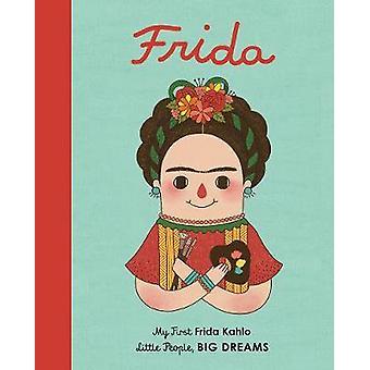Frida Kahlo - My First Frida Kahlo by Frida Kahlo - My First Frida Kahl