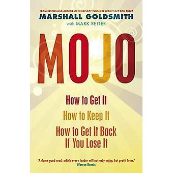 Mojo - How to Get it - How to Keep it - How to Get it Back If You Lose