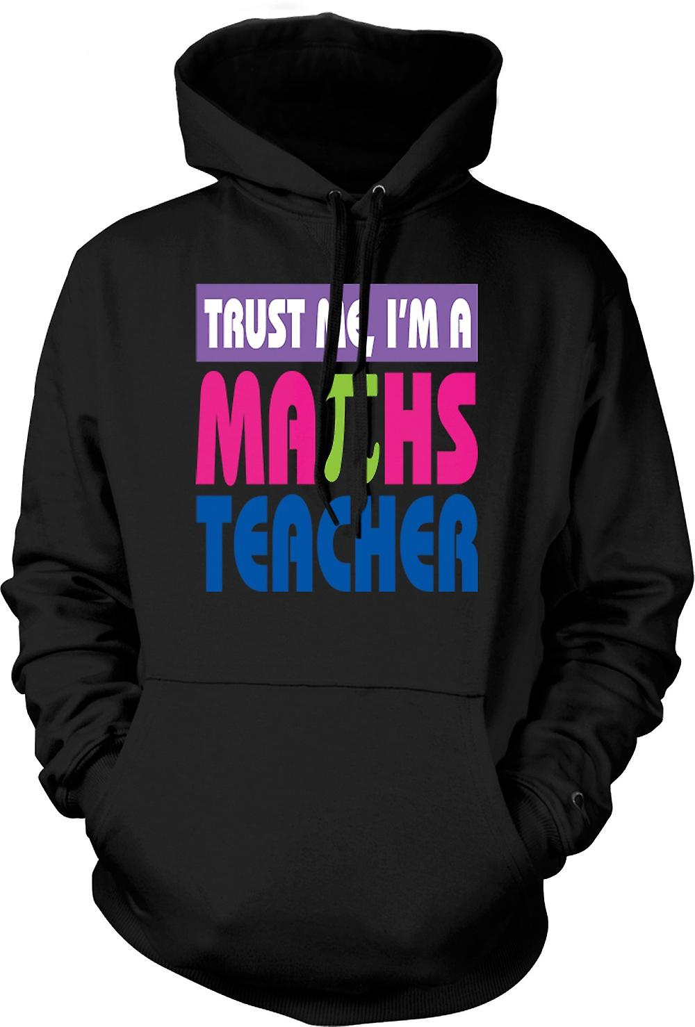 Kids Hoodie - Trust Me I'm A Maths Teacher - Funny