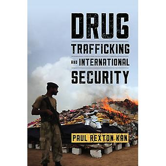 Drug Trafficking and International Security by Paul Rexton Kan - 9781