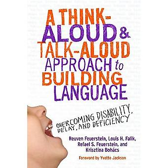 A Think-Aloud and Talk-Aloud Approach to Building Language - Overcomin