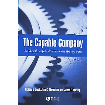 The Capable Company - Building the Capabilities That Make Strategy Wor
