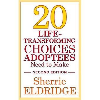 20 lebensverändernde Entscheidungen adoptierten müssen machen (2nd Revised Edition