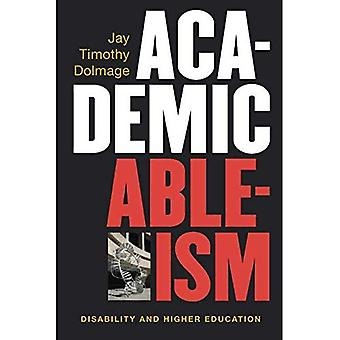 Academic Ableism: Disability� and Higher Education (Corporealities: Discourses Of Disability)