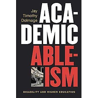 Ableism académique: Handicap et l'enseignement supérieur (Corporealities: discours du handicap)