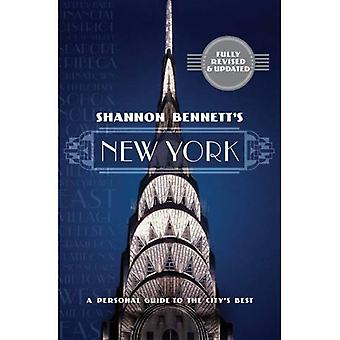 Shannon Bennett's New York: A Personal Guide to the City's Best