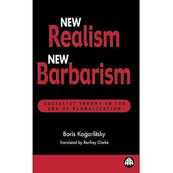 New Realism, New Barbarism: Socialist Theory in the Era of Globalization (Recasting Marxism)