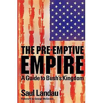 Det förebyggande riket: En Guide till Bushs kungariket