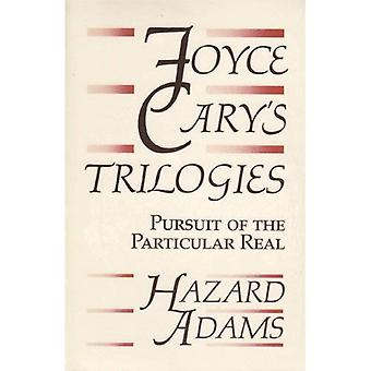 Joyce Cary&s Trilogies: Pursuit of the Particular Real