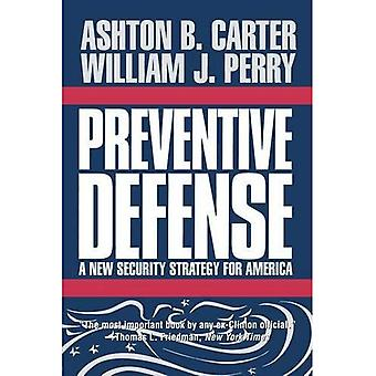 Preventive Defense: A New Security Strategy for America