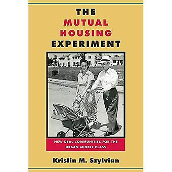 The Mutual Housing Experiment (Urban Life, Landscape and Policy)