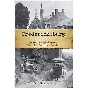 Fredericksburg, Virgínia: Histórias ecléticas para o leitor curioso