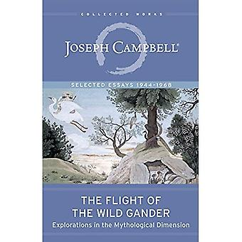 The Flight of the Wild Gander: Explorations in the� Mythological Dimension. Selected Essays 1944-1968 (The Collected Works of Joseph Campbell)